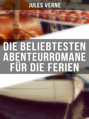 cover image of Die beliebtesten Abenteurromane für die Ferien