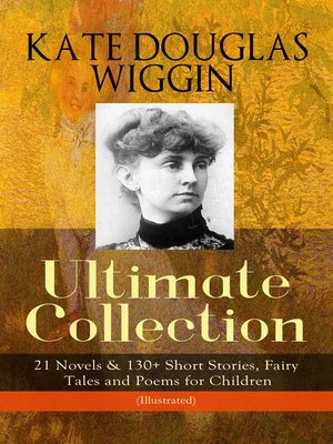cover image of Kate Douglas Wiggin – Ultimate Collection