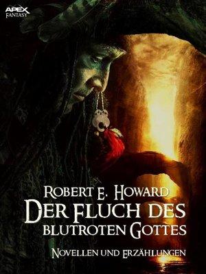 cover image of DER FLUCH DES BLUTROTEN GOTTES