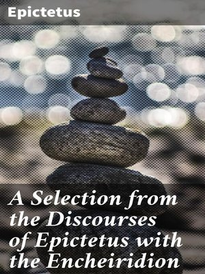cover image of A Selection from the Discourses of Epictetus with the Encheiridion