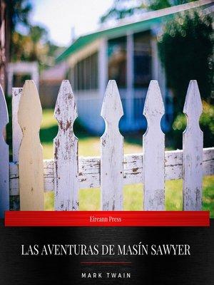 cover image of Las aventuras de Masín Sawyer