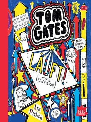 cover image of Tom Gates. Läuft! (Wohin eigentlich?)