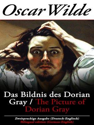 cover image of Das Bildnis des Dorian Gray / the Picture of Dorian Gray--Zweisprachige Ausgabe (Deutsch-Englisch) / Bilingual edition (German-English)