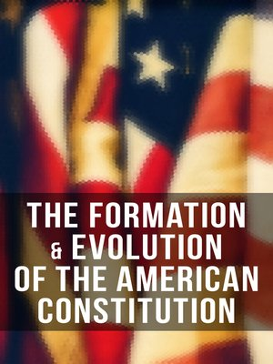 cover image of The Formation & Evolution of the American Constitution