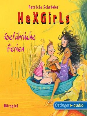 cover image of Hexgirls--Gefährliche Ferien
