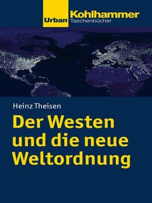cover image of Der Westen und die neue Weltordnung