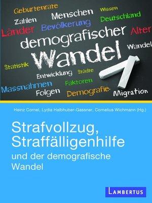 cover image of Strafvollzug, Straffälligenhilfe und der demografische Wandel
