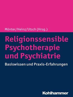 cover image of Religionssensible Psychotherapie und Psychiatrie