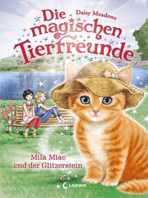 cover image of Die magischen Tierfreunde 12--Mila Miau und der Glitzerstein