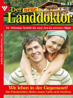 cover image of Der neue Landdoktor 33--Arztroman