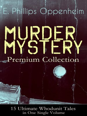 cover image of MURDER MYSTERY Premium Collection--15 Ultimate Whodunit Tales in One Single Volume