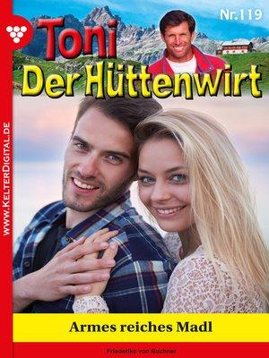 cover image of Toni der Hüttenwirt 119 – Heimatroman