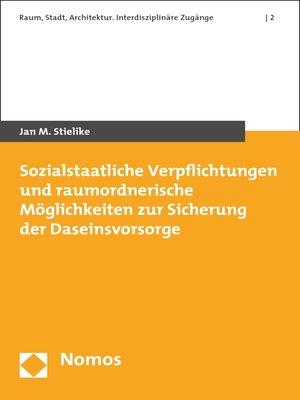 cover image of Sozialstaatliche Verpflichtungen und raumordnerische Möglichkeiten zur Sicherung der Daseinsvorsorge