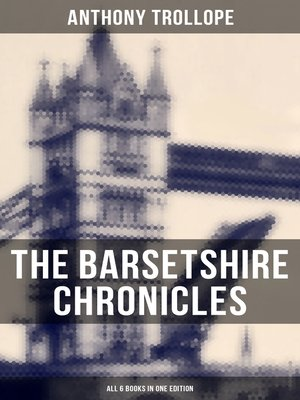 cover image of The Barsetshire Chronicles--All 6 Books in One Edition