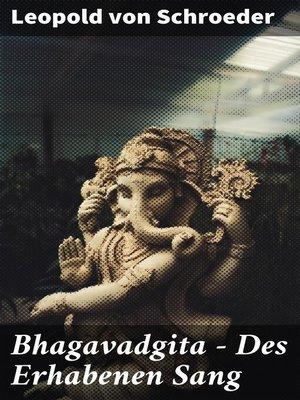 cover image of Bhagavadgita--Des Erhabenen Sang