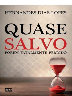 cover image of Quase Salvo Porém Fatalmente Perdido