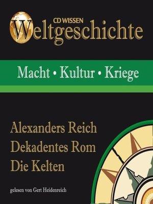 cover image of Alexanders Reich--Dekadentes Rom--Die Kelten