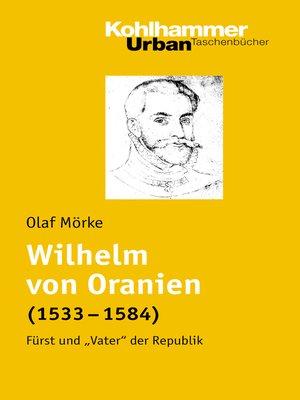 cover image of Wilhelm von Oranien (1533--1584)