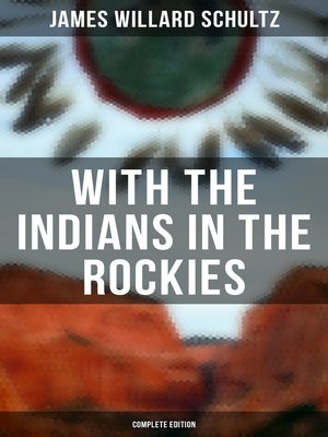 cover image of With the Indians in the Rockies (Complete Edition)