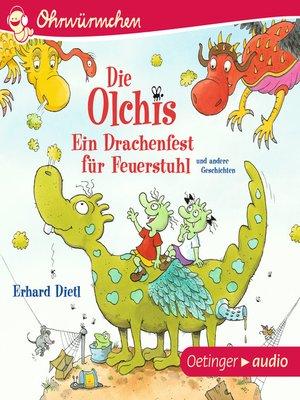 cover image of OHRWÜRMCHEN Die Olchis. Ein Drachenfest für Feuerstuhl und andere Geschichten