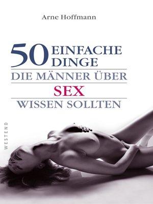 cover image of 50 einfache Dinge die Männer über Sex wissen sollten
