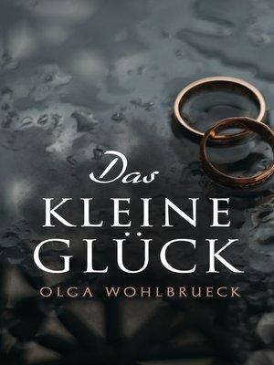 cover image of Das kleine Glück
