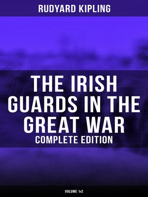 cover image of The Irish Guards in the Great War (Complete Edition
