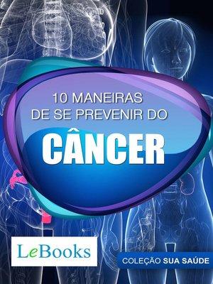 cover image of 10 maneiras de se prevenir do câncer