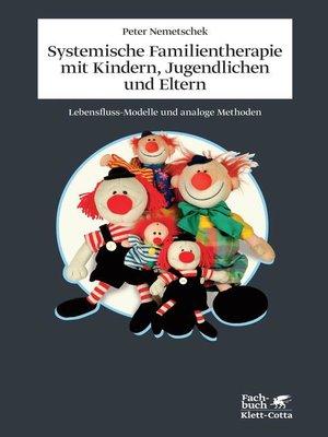 cover image of Systemische Familientherapie mit Kinder, Jugendlichen und Eltern