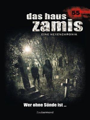 cover image of Das Haus Zamis 55--Wer ohne Sünde ist ...