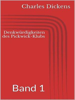 cover image of Denkwürdigkeiten des Pickwick-Klubs, Band 1
