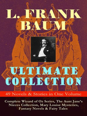 cover image of L. Frank Baum Ultimate Collection--49 Novels & Stories in One Volume
