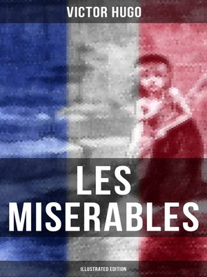 cover image of LES MISERABLES (Illustrated Edition)
