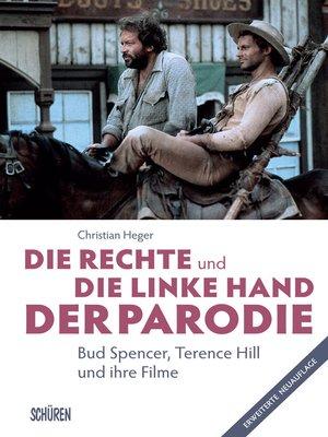 cover image of Die rechte und die linke Hand der Parodie--Bud Spencer, Terence Hill und ihre Filme
