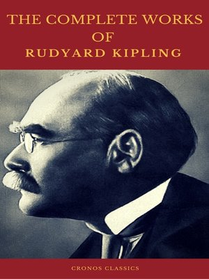cover image of The Complete Works of Rudyard Kipling (Illustrated) (Cronos Classics)