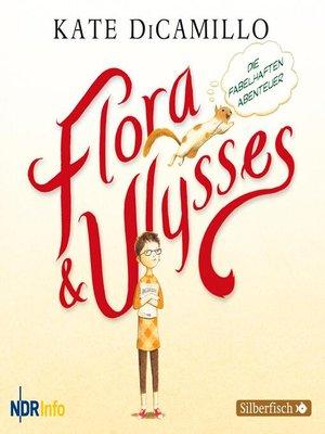 cover image of Flora und Ulysses--Die fabelhaften Abenteuer