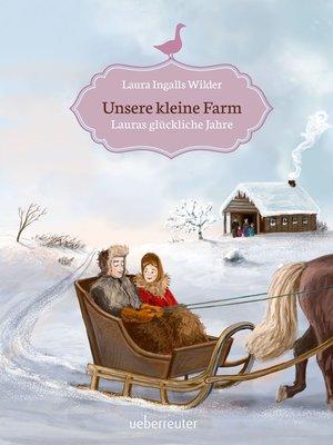 cover image of Unsere kleine Farm--Lauras glückliche Jahre (Bd. 7)