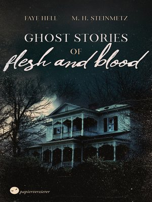 cover image of Ghost Stories of Flesh and Blood