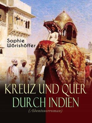 cover image of Kreuz und quer durch Indien (Abenteuerroman)