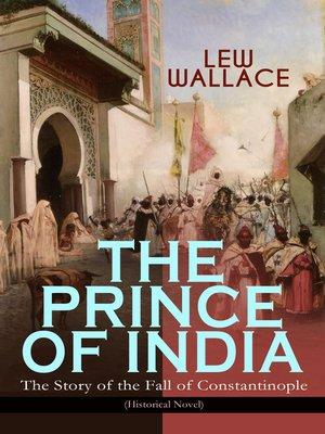 The Prince Of India By Lew Wallace Overdrive Rakuten Overdrive
