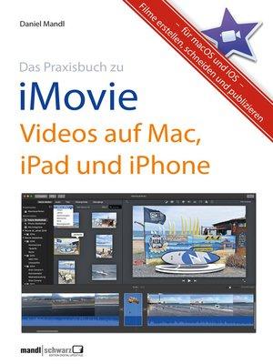 cover image of Praxisbuch zu iMovie--Videos auf Mac, iPad und iPhone / für macOS und iOS