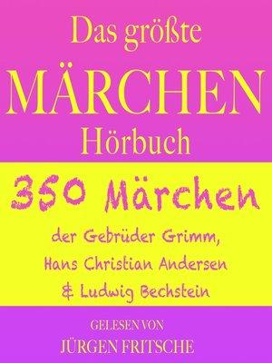 cover image of Das größte Märchen Hörbuch