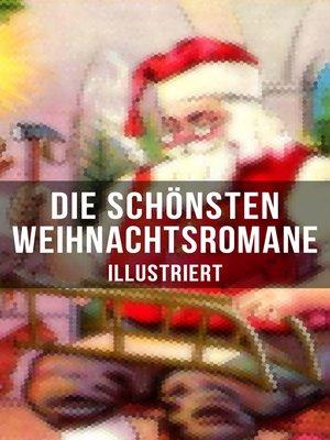 cover image of Die schönsten Weihnachtsromane (Illustriert)