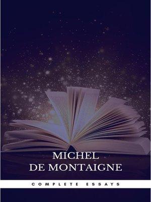 cover image of Michel de Montaigne--The Complete Essays