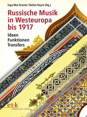 cover image of Russische Musik in Westeuropa bis 1917