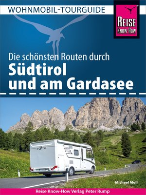 cover image of Reise Know-How Wohnmobil-Tourguide Südtirol und Gardasee