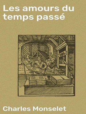 cover image of Les amours du temps passé