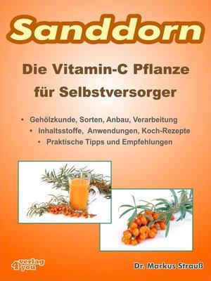 cover image of Sanddorn. Die Vitamin-C Pflanze für Selbstversorger.