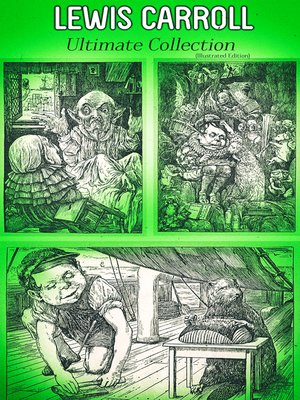 cover image of LEWIS CARROLL Ultimate Collection (Illustrated Edition)