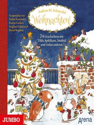 cover image of Weihnachten! 24 Geschichten mit Tilda Apfelkern, Snöfrid und vielen anderen